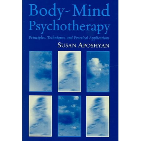 body mind psychotherapy principles techniques and practical applications